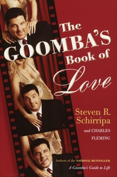 The Goomba's Book of Love, Schirripa, Steven R. & Fleming, Charles & Schirripa, Steven R.