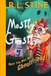 Have You Met My Ghoulfriend?, Stine, R.L.