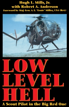 Low Level Hell: A Scout Pilot in the Big Red One, Mills, Hugh L.