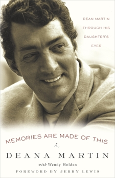 Memories Are Made of This: Dean Martin Through His Daughter's Eyes, Martin, Deana & Martin, Deana & Holden, Wendy