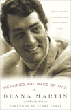 Memories Are Made of This: Dean Martin Through His Daughter's Eyes, Martin, Deana & Holden, Wendy