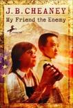 My Friend the Enemy, Cheaney, J.B.