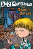 A to Z Mysteries: The Orange Outlaw, Roy, Ron