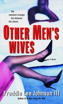 Other Men's Wives: A Novel, Johnson, Freddie Lee
