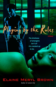 Playing by the Rules: A Novel, Brown, Elaine Meryl