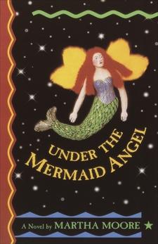 Under the Mermaid Angel, Moore, Martha