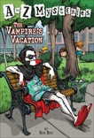 A to Z Mysteries: The Vampire's Vacation, Roy, Ron