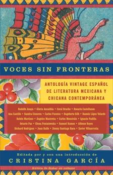 Voces sin fronteras: Antologia Vintage Espanol de literatura mexicana y chicana contemporánea, García, Cristina
