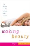 Waking Beauty: A Novel, Friedman, Elyse