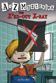 A to Z Mysteries: The X'ed-Out X-Ray, Roy, Ron