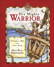 His Mighty Warrior: A Devotional for Children, Shepherd, Sheri Rose