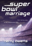 Super Bowl Marriage: From Training Camp to the Championship Game, Owens, Terry