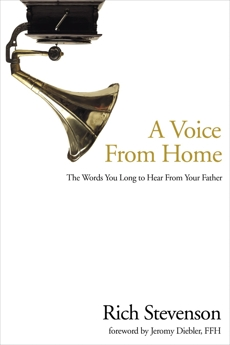 A Voice from Home: The Words You Long to Hear from Your Father, Stevenson, Rich