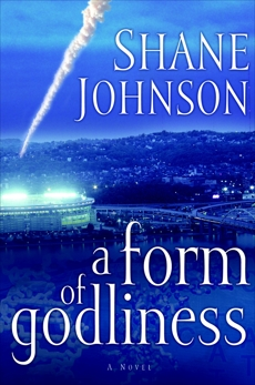 A Form of Godliness, Johnson, Shane