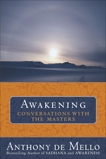 Awakening: Conversations with the Masters, De Mello, Anthony
