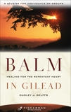 Balm in Gilead: Healing for the Repentent Heart, Delffs, Dudley