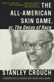The All-American Skin Game, or Decoy of Race: The Long and the Short of It, 1990-1994, Crouch, Stanley