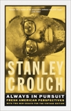 Always in Pursuit: Fresh American Perspectives, Crouch, Stanley
