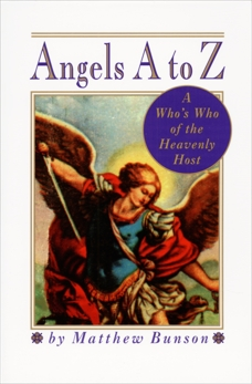 Angels A to Z: A Who's Who of the Heavenly Host, Bunson, Matthew