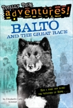 Balto and the Great Race (Totally True Adventures): How a Sled Dog Saved the Children of Nome, Kimmel, Elizabeth Cody