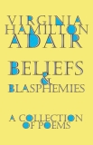 Beliefs and Blasphemies: A Collection of Poems, Adair, Virginia