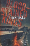 Blood-Stained Kings: A Novel, Willocks, Tim
