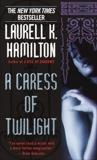 A Caress of Twilight, Hamilton, Laurell K.