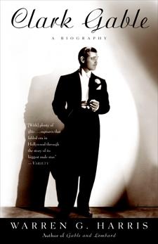 Clark Gable: A Biography, Harris, Warren G.