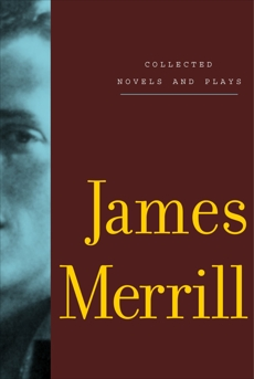 Collected Novels and Plays, Merrill, James