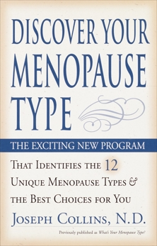Discover Your Menopause Type: The Exciting New Program That Identifies the 12 Unique Menopause Types & the Best Choices for You, Collins, Joseph