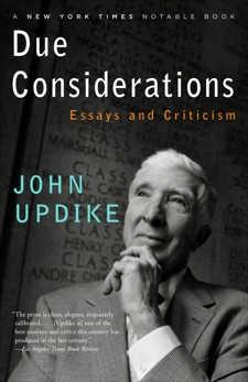 Due Considerations: Essays and Criticism, Updike, John
