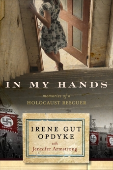 In My Hands: Memories of a Holocaust Rescuer, Opdyke, Irene Gut
