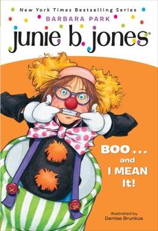 Junie B. Jones #24: BOO...and I MEAN It!, Park, Barbara