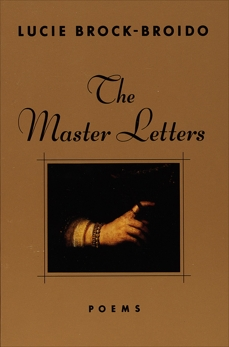 The Master Letters, Brock-Broido, Lucie
