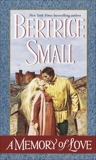 A Memory of Love: A Novel, Small, Bertrice