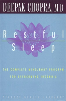 Restful Sleep: The Complete Mind/Body Program for Overcoming Insomnia, Chopra, Deepak