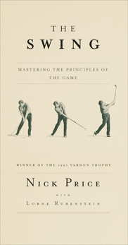The Swing: Mastering the Principles of the Game, Price, Nick