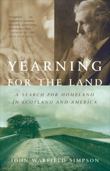 Yearning for the Land: A Search for Homeland in Scotland and America, Simpson, John W.
