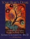 Your Heart's Desire: Instructions for Creating the Life You Really Want, Choquette, Sonia