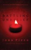 Battling Unbelief: Defeating Sin with Superior Pleasure, Piper, John