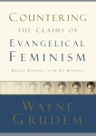 Countering the Claims of Evangelical Feminism: Biblical Responses to the Key Questions, Grudem, Wayne