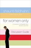 For Women Only Discussion Guide: A Companion to the Bestseller about the Inner Lives of Men, Rice, Lisa A. & Feldhahn, Shaunti