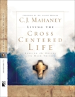 Living the Cross Centered Life: Keeping the Gospel the Main Thing, Mahaney, C.J.