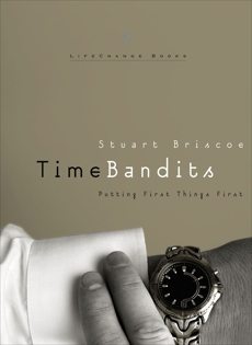 Time Bandits: Putting First Things First, Briscoe, Stuart
