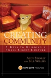 Creating Community: Five Keys to Building a Thriving Small Group Culture, Willits, Bill & Stanley, Andy