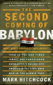 The Second Coming of Babylon: What Bible Prophecy Says About..., Hitchcock, Mark