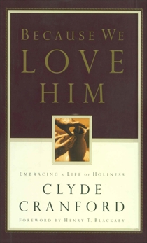 Because We Love Him: Embracing a Life of Holiness, Cranford, Clyde