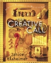 The Creative Call: An Artist's Response to the Way of the Spirit, Elsheimer, Janice
