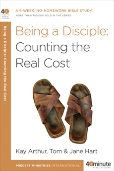 Being a Disciple: Counting the Real Cost, Arthur, Kay & Hart, Tom