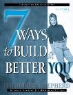 7 Ways to Build a Better You: Facilitator's Guide, Shepherd, Sheri Rose